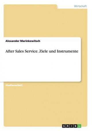 After Sales Service. Ziele Und Instrumente
