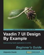 Vaadin 7 UI by Example: Beginner's Guide