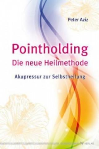 Pointholding - Die neue Heilmethode