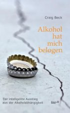 Alkohol hat mich belogen