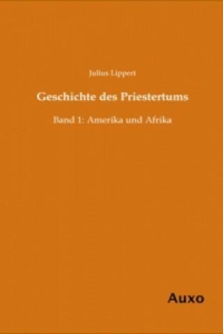Geschichte des Priestertums. Bd.1