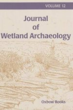 Journal of Wetland Archaeology 12