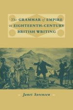 The Grammar of Empire in Eighteenth-Century British Writing