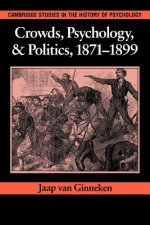 Crowds, Psychology, and Politics, 1871-1899