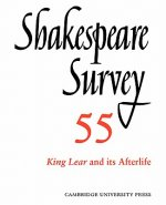 Shakespeare Survey: Volume 55, King Lear and its Afterlife