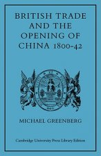 British Trade and the Opening of China 1800–42