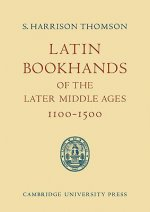 Latin Bookhands of the Later Middle Ages 1100–1500