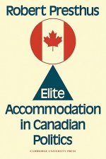 Elite Accommodation in Canadian Politics