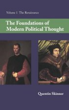 The Foundations of Modern Political Thought: Volume 1, The Renaissance