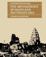 The Archaeology of Mainland Southeast Asia