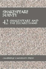 Shakespeare Survey: Volume 42, Shakespeare and the Elizabethans