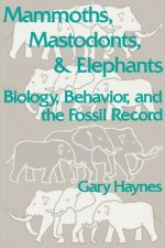 Mammoths, Mastodonts, and Elephants