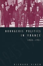 Bourgeois Politics in France, 1945–1951