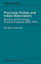Provincial Politics and Indian Nationalism