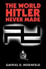 World Hitler Never Made