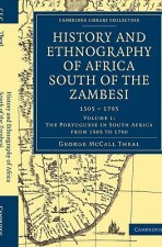 History and Ethnography of Africa South of the Zambesi, from the Settlement of the Portuguese at Sofala in September 1505 to the Conquest of the Cape