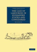 The Case of Labourers in Husbandry Stated and Considered