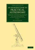 An Introduction to Practical Astronomy: Volume 1