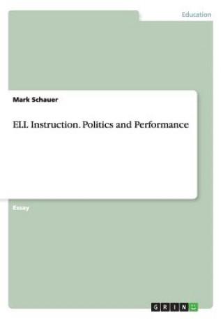 ELL Instruction. Politics and Performance