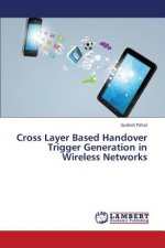 Cross Layer Based Handover Trigger Generation in Wireless Networks