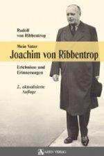 Mein Vater Joachim von Ribbentrop