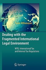 Dealing with the Fragmented International Legal Environment