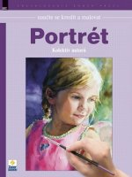 Naučte se kreslit a malovat Portrét