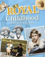 Royal Childhood: 200 Years of Royal Babies