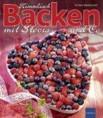 Himmlisch Backen mit Stevia und Co