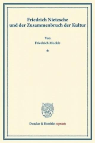 Friedrich Nietzsche und der Zusammenbruch der Kultur.