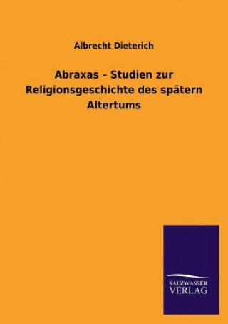 Abraxas - Studien Zur Religionsgeschichte Des Spatern Altertums