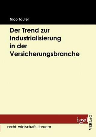 Trend Zur Industrialisierung in Der Versicherungsbranche