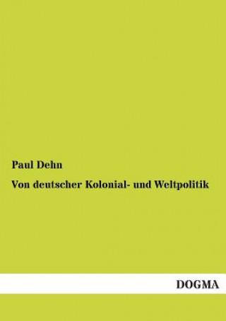 Von Deutscher Kolonial- Und Weltpolitik