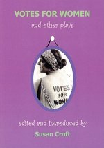 Votes for Women and Other Plays