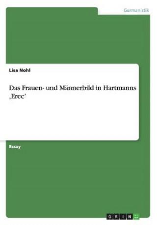 Frauen- Und Mannerbild in Hartmanns Erec