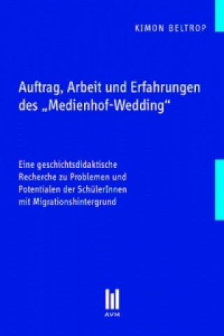 Auftrag, Arbeit und Erfahrungen des Medienhof-Wedding