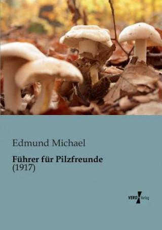 Fuhrer fur Pilzfreunde