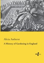 History of Gardening in England