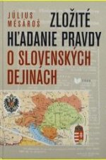 Zložité hľadanie pravdy o slovenských dejinách