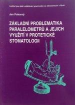 Základní problematika paralelometrů a jejich využití v protetické stomatologii 3.upravené vydání