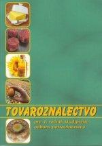 Tovaroznalectvo pre 4. ročník študijného odboru potravinárstvo