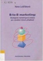 B-to-B marketing Strategická marketingová analýza pro vytváření tržních příležitostí