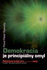 Demokracia je principiálny omyl 3.doplnené a upravené vydanie