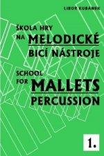 Škola hry na melodické bicí nástroje I.