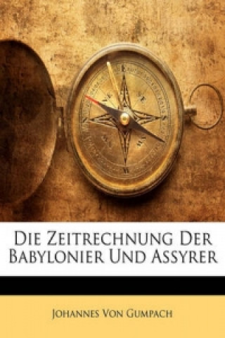 Die Zeitrechnung Der Babylonier Und Assyrer