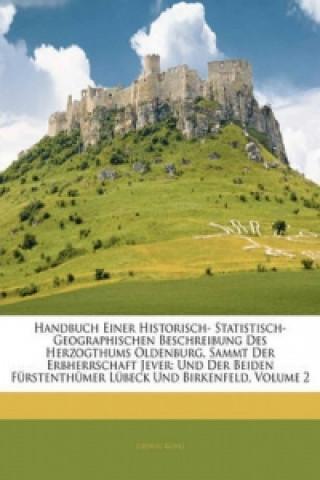 Handbuch Einer Historisch- Statistisch- Geographischen Beschreibung Des Herzogthums Oldenburg, Sammt Der Erbherrschaft Jever: Und Der Beiden Fürstenth