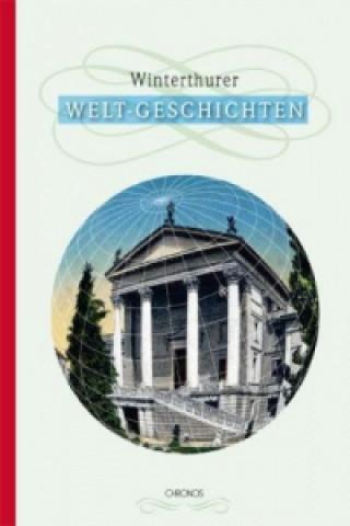 Winterthurer Welt-Geschichten