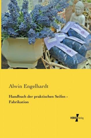 Handbuch der praktischen Seifen - Fabrikation