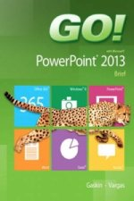 Go! with Microsoft PowerPoint 2013 Brief