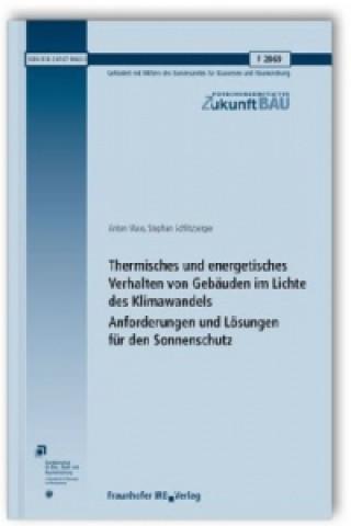 Thermisches und energetisches Verhalten von Gebäuden im Lichte des Klimawandels. Anforderungen und Lösungen für den Sonnenschutz. Abschlussbericht